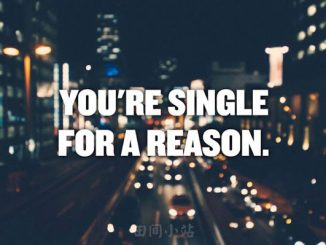 You're single for a reason