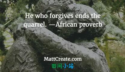 英语名言:只有善于宽恕他人的人才能终止争吵。