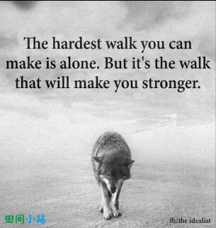 英语名言:最难走的路就是你一个人走的时候,但这也是让你变得更强的路