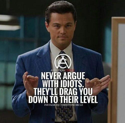 英语名言:永远不好和白痴争吵,他们只会拉低你的水平。