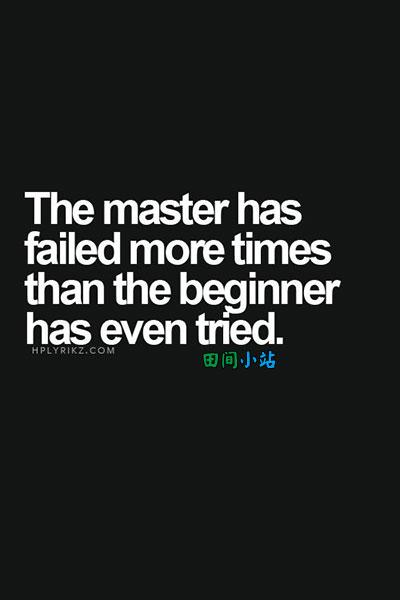 英语名言:大师失败的次数比初学者尝试的次数还要多。