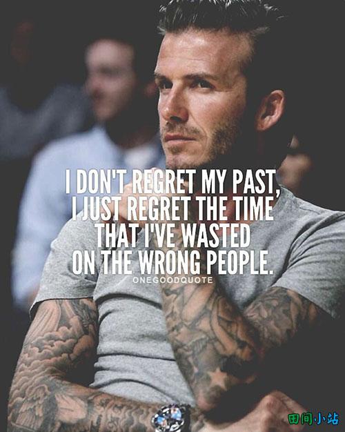 英语名言:我不后悔我的过去,我只是后悔那些我浪费在错的人身上的时间。
