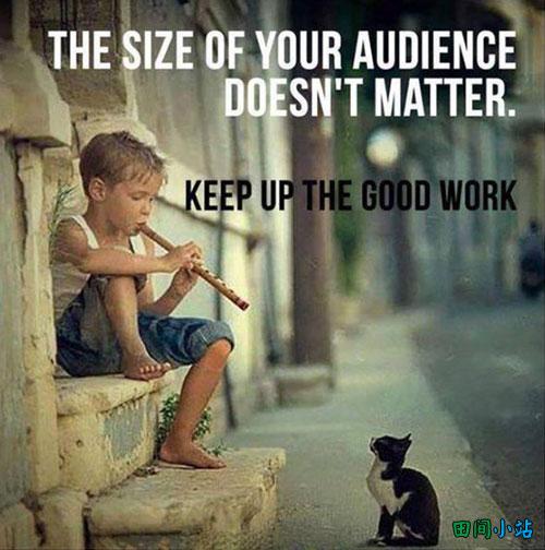 英语名言五则:观众多少并不重要,继续好好干。