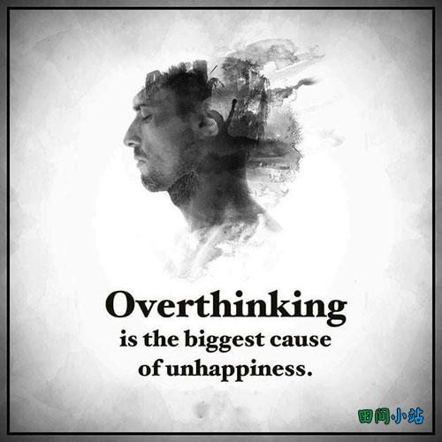 英语名言五则:想太多是导致不幸的最大原因。