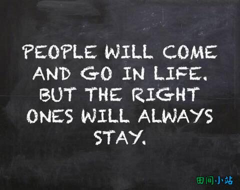 英语名言五则:一生中人来人往,但那个对的人会一直守在你身旁。