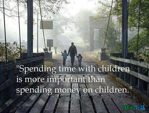 英语名言五则:把时间花在孩子身上比把钱花在孩子身上更重要
