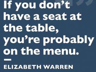 If you don't have a seat at the table, you're probably on the menu