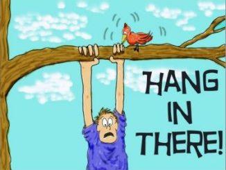 """英语口语   用hang in there表达""""坚持下去,忍耐一下,有困难也不要放弃"""""""