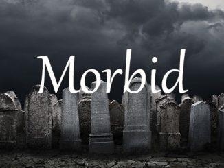 小词详解 | morbid有不正常的或病态的兴趣