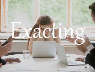小词详解 | exacting 对技能、注意力或其他资源要求极高的