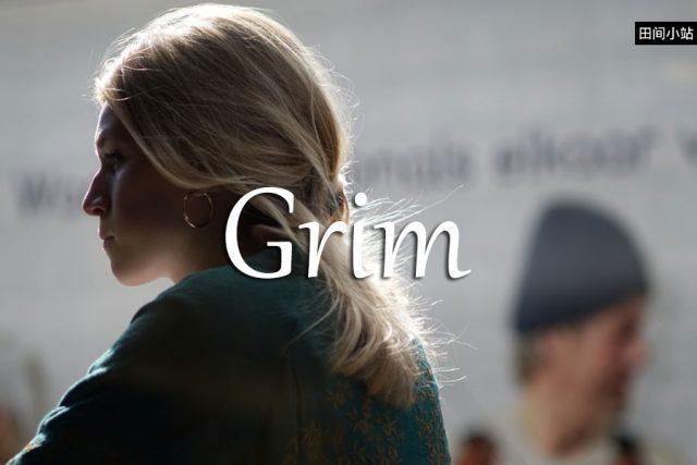 小词详解 | grim